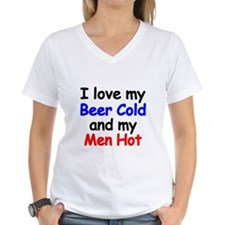 I love my Beer Cold and my Men Hot T-Shirt