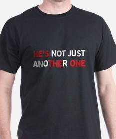 He's Not Just Another One, He's The One T-Shirt