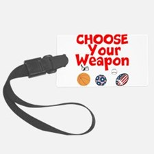 Choose Your Weapon Luggage Tag
