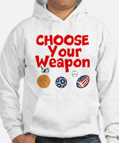 Choose Your Weapon Hoodie