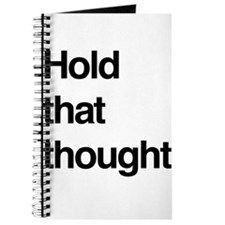 Hold that thought Journal