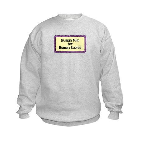 Human Milk for Human Babies Kids Sweatshirt