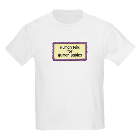 Human Milk for Human Babies Kids T-Shirt
