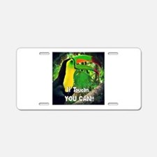 If Toucan YOU CAN!! Aluminum License Plate