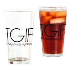 TGIF This grandma is fabulous Drinking Glass