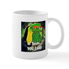If Toucan YOU CAN!! Mugs