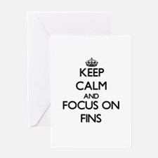 Keep Calm and focus on Fins Greeting Cards
