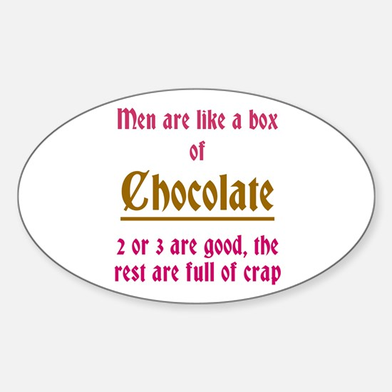 Men Are Like Chocolate Oval Decal