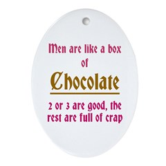 Men Are Like Chocolate Oval Ornament