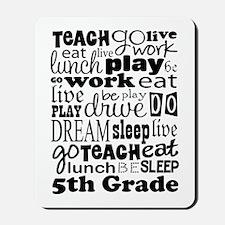 5th Grade Teacher Quote Mousepad