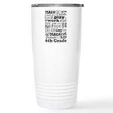6th Grade Teacher Quote Travel Mug