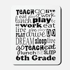 6th Grade Teacher Quote Mousepad