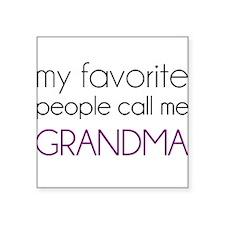 My Favorite People Call Me Grandma Sticker