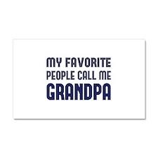 My Favorite People Call Me Grandpa Car Magnet 20 x