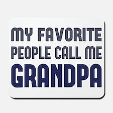 My Favorite People Call Me Grandpa Mousepad