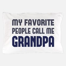 My Favorite People Call Me Grandpa Pillow Case