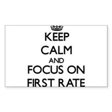 Keep Calm and focus on First Rate Decal