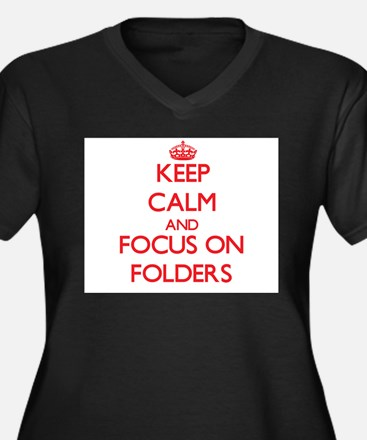 Keep Calm and focus on Folders Plus Size T-Shirt