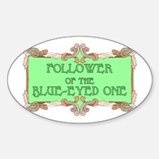 Follower of the blue-eyed one Oval Decal