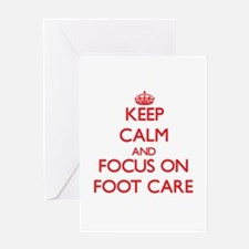 Keep Calm and focus on Foot Care Greeting Cards