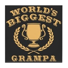 World's Biggest Grampa Tile Coaster