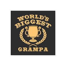 """World's Biggest Grampa Square Sticker 3"""" x 3"""""""