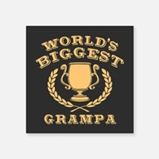 "World's Biggest Grampa Square Sticker 3"" x 3"""