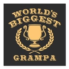 "World's Biggest Grampa Square Car Magnet 3"" x 3"""
