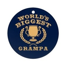 World's Biggest Grampa Ornament (Round)