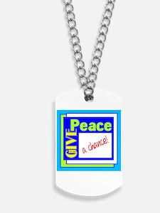 Give Peace A Chance Dog Tags