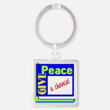 Give Peace A Chance Keychains