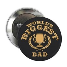"World's Biggest Dad 2.25"" Button"