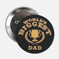 """World's Biggest Dad 2.25"""" Button"""