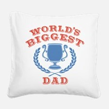 World's Biggest Dad Square Canvas Pillow