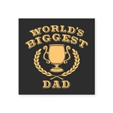 "World's Biggest Dad Square Sticker 3"" x 3"""