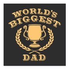 "World's Biggest Dad Square Car Magnet 3"" x 3"""