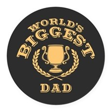 World's Biggest Dad Round Car Magnet