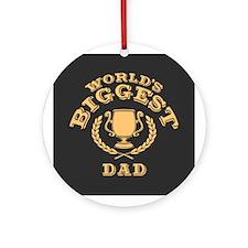 World's Biggest Dad Ornament (Round)