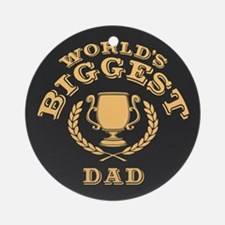 World's Biggest Dad Ornament (Round)