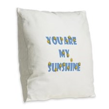 you are my sunshine Burlap Throw Pillow