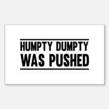 Humpty Dumpty Was Pushed Decal