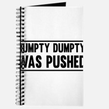 Humpty Dumpty Was Pushed Journal