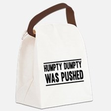 Humpty Dumpty Was Pushed Canvas Lunch Bag