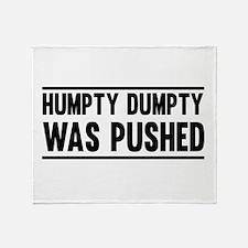 Humpty Dumpty Was Pushed Throw Blanket