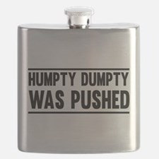 Humpty Dumpty Was Pushed Flask