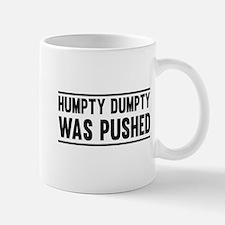 Humpty Dumpty Was Pushed Mugs