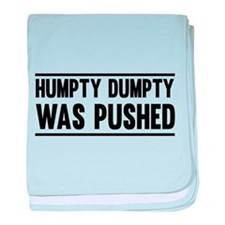 Humpty Dumpty Was Pushed baby blanket