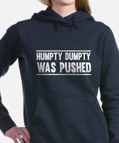 Humpty Dumpty Was Pushed Women's Hooded Sweatshirt