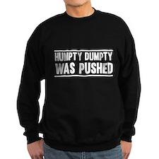 Humpty Dumpty Was Pushed Sweatshirt