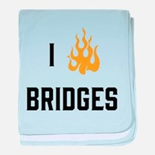 I Burn Bridges baby blanket